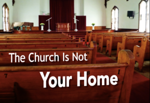 am-church-is-not-your-home